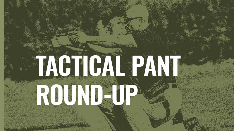 Tactical Pant Round-up